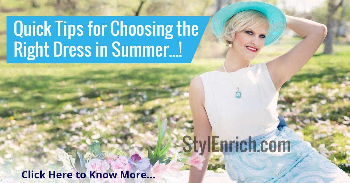 Summer Fashion : Choosing Right Dresses in Summer for ...