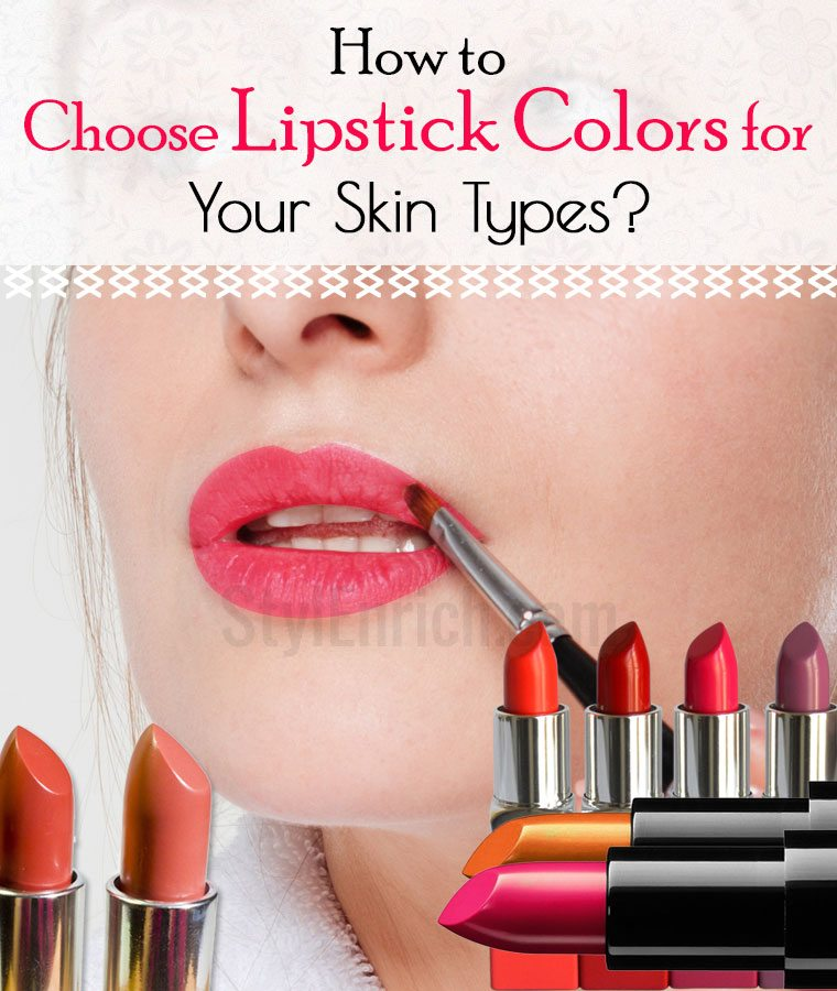 How to Choose Lipstick Colors for Your Skin Types : Best Lipstick ...