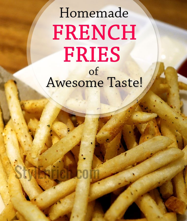 Homemade French Fries Recipe