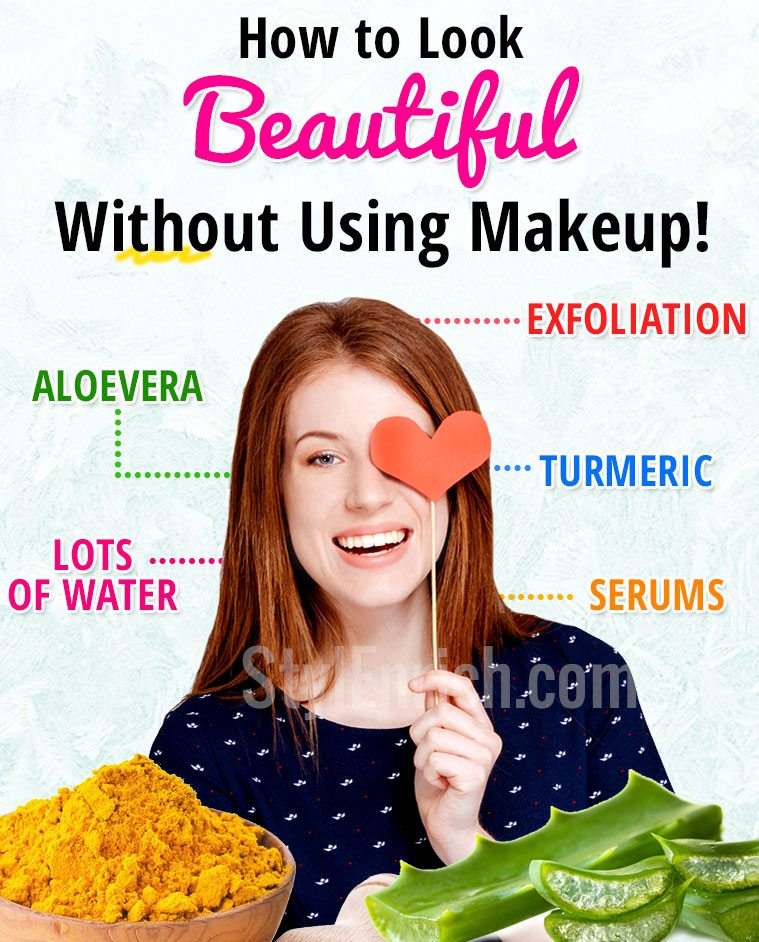 how to look beautiful without makeup top 5 amazing tips