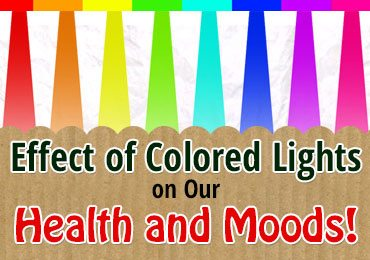 Effects of Colored Lights on Our Health and Moods!