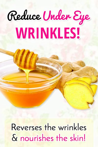 Ginger and Honey to Get Rid of Under Eye Wrinkles
