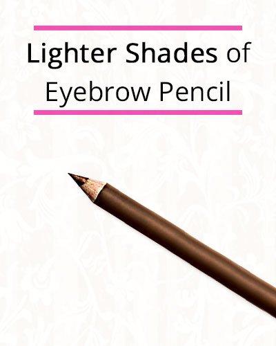 Lighter Shades of Eyebrow Pencil