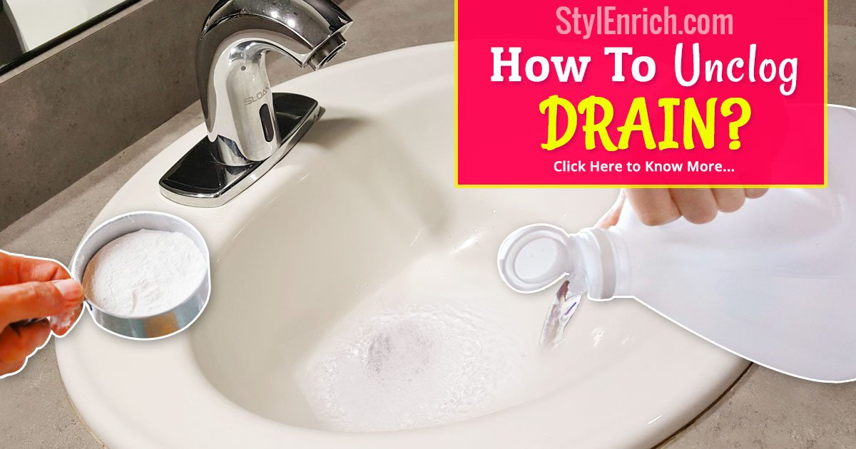 How To Unclog A Drain Stylenrich