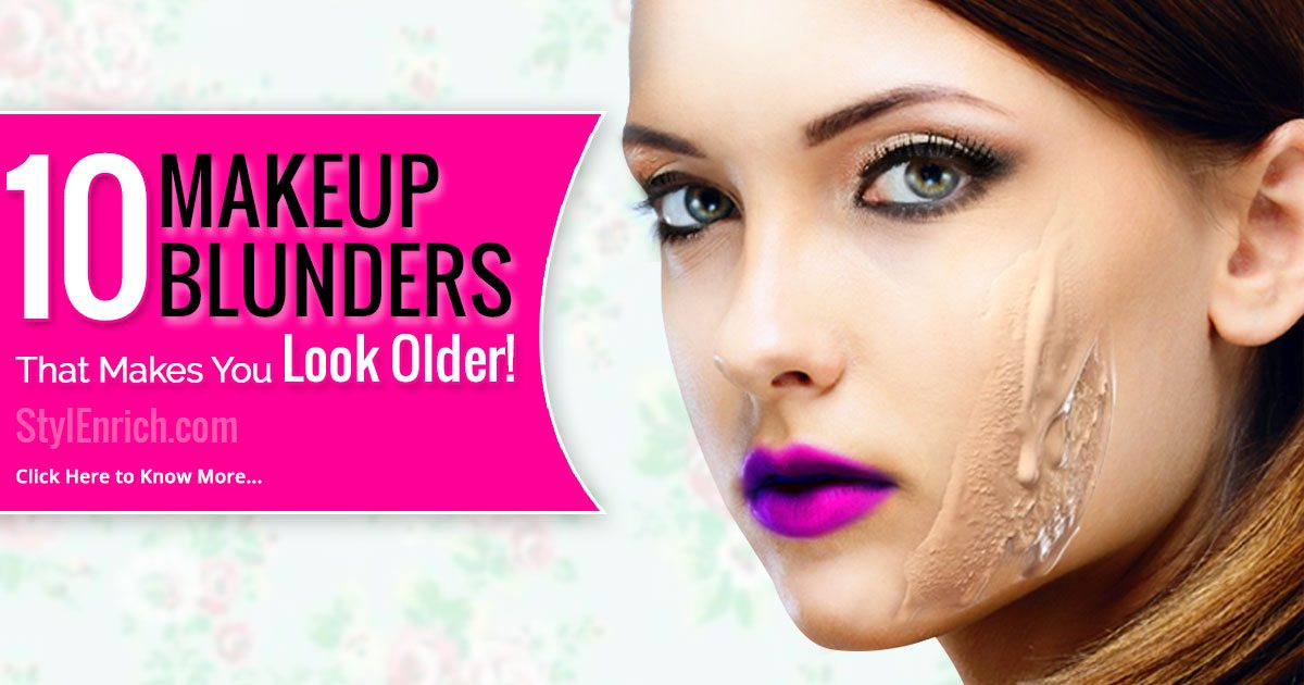 Makeup Mistakes :10 Makeup Blunders That Makes You Look Older