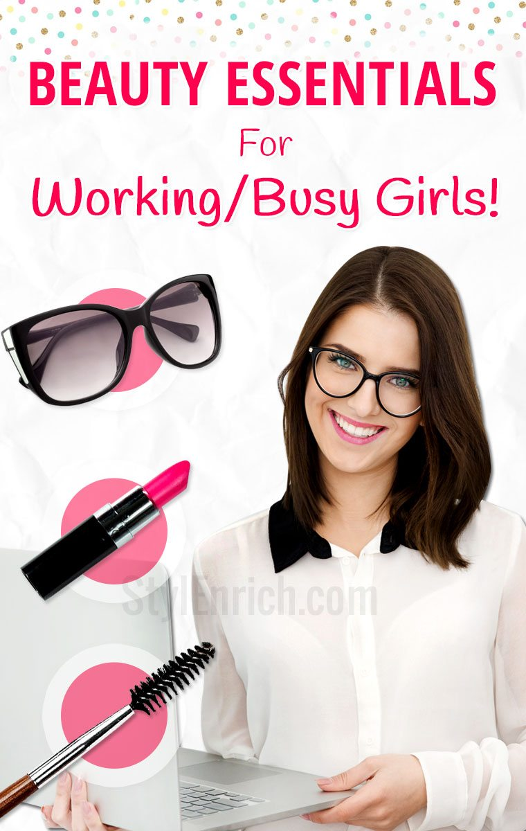 Beauty Essentials For Working Girls