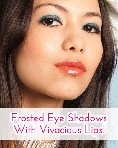 Frosted Eye Shadows With Vivacious Lips