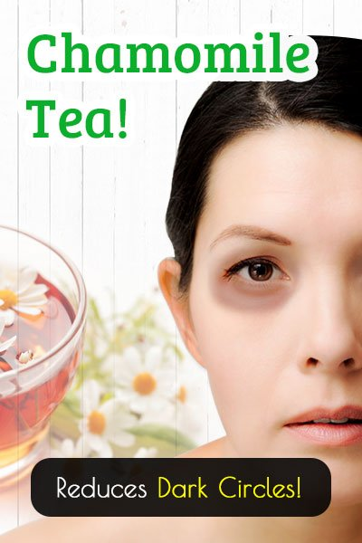 Chamomile Tea To Reduces Dark Circles