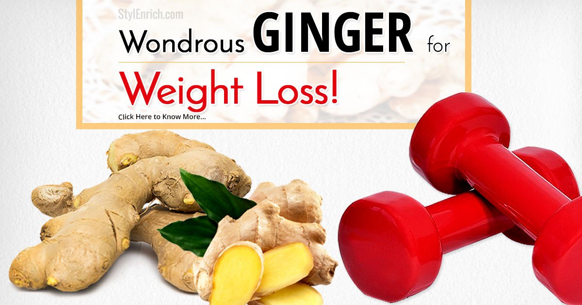 Ginger For Weight Loss Use The Wondrous Ginger To Lose
