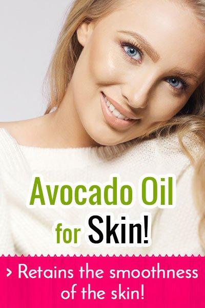 Avocado Oil Smoothens The Skin