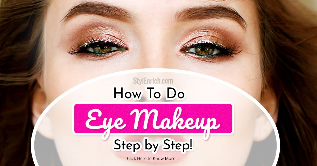Natural Eye Makeup Tutorial : How to Apply Eye Makeup Step ...