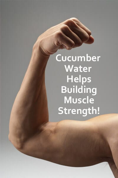 Cucumber Water Helps Building Muscles