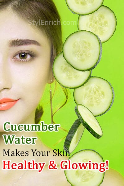 Cucumber Water makes your skin healthy and glowing