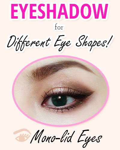 Eyeshadow for Mono-Lid Shaped Eyes