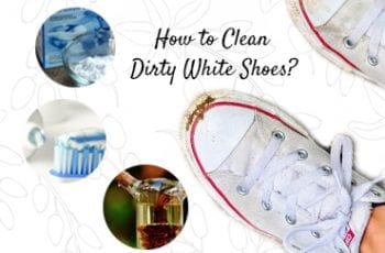 How To Clean Dirty White Shoes?